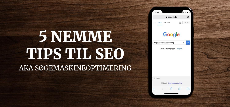 5 nemme tips til SEO - Søgemaskineoptimering