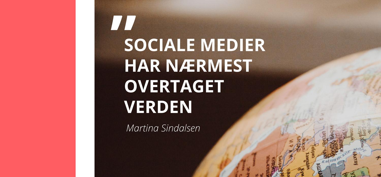 Sociale medier har nærmest overtaget verden